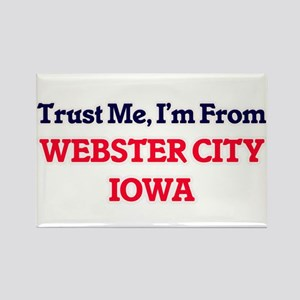 Trust Me, I'm from Webster City Iowa Magnets
