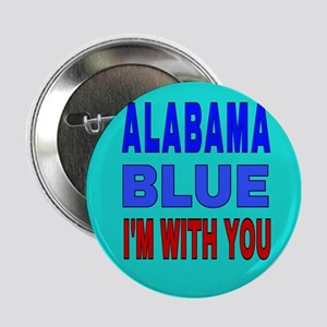 "ALABAMA BLUE I'M WITH YOU 2.25"" Button"