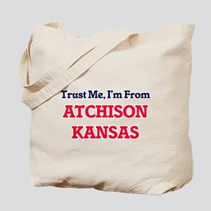 Trust Me, I'm from Atchison Kansas Tote Bag