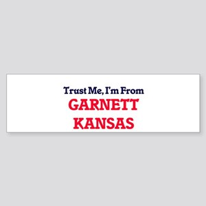 Trust Me, I'm from Garnett Kansas Bumper Sticker