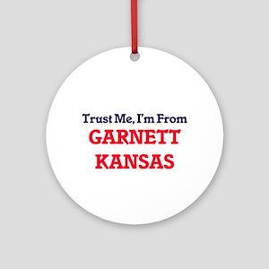 Trust Me, I'm from Garnett Kansas Round Ornament