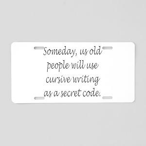 Cursive Secret Code Aluminum License Plate