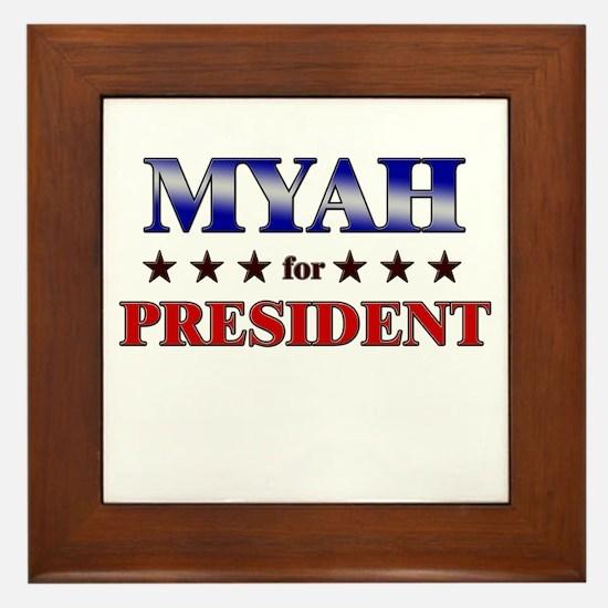 MYAH for president Framed Tile