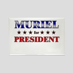 MURIEL for president Rectangle Magnet