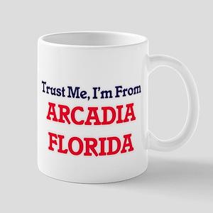 Trust Me, I'm from Arcadia Florida Mugs