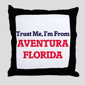 Trust Me, I'm from Aventura Florida Throw Pillow