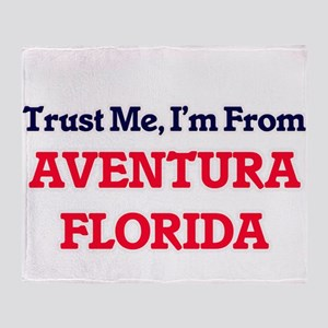 Trust Me, I'm from Aventura Florida Throw Blanket