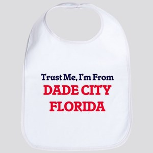 Trust Me, I'm from Dade City Florida Bib
