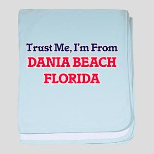 Trust Me, I'm from Dania Beach Florid baby blanket