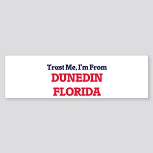 Trust Me, I'm from Dunedin Florida Bumper Sticker
