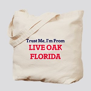 Trust Me, I'm from Live Oak Florida Tote Bag