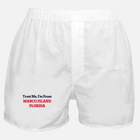 Trust Me, I'm from Marco Island Flori Boxer Shorts