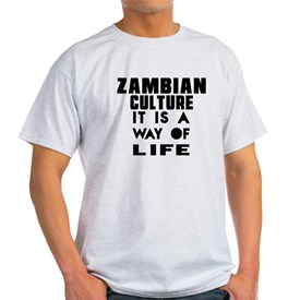 Zambian Culture It Is A Way Of Life T-Shirt