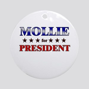 MOLLIE for president Ornament (Round)