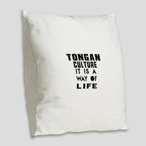 Tongan Culture It Is A Way Of Burlap Throw Pillow