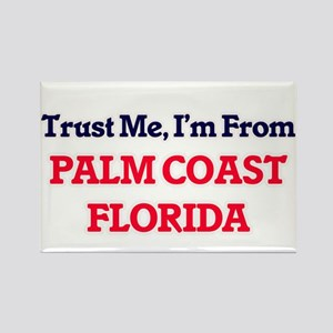 Trust Me, I'm from Palm Coast Florida Magnets