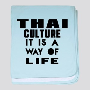 Thai Culture It Is A Way Of Life baby blanket