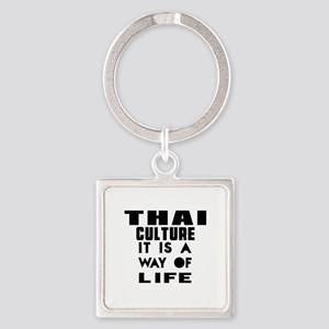 Thai Culture It Is A Way Of Life Square Keychain