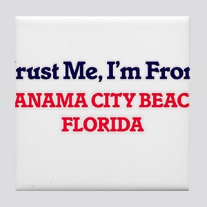 Trust Me, I'm from Panama City Beach Tile Coaster