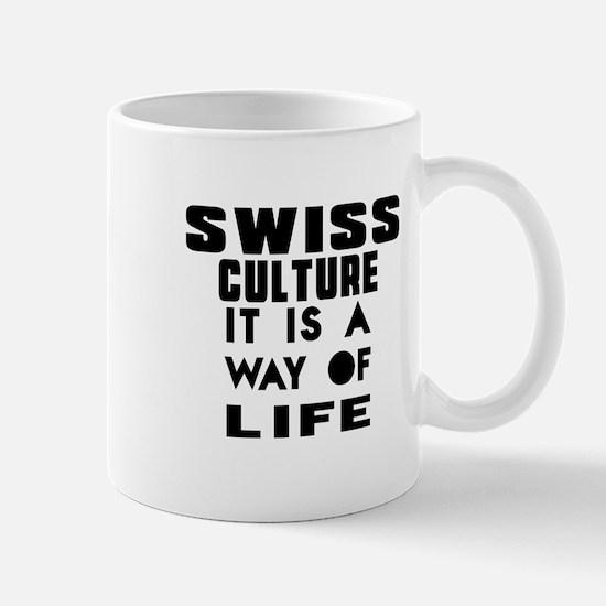Swiss Culture It Is A Way Of Life Mug
