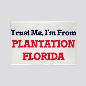 Trust Me, I'm from Plantation Florida Magnets
