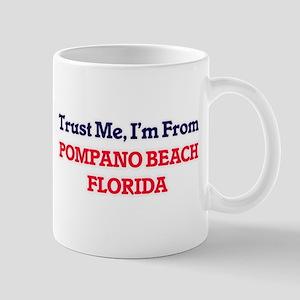 Trust Me, I'm from Pompano Beach Florida Mugs