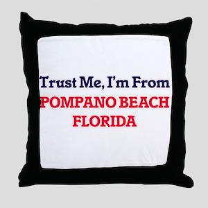Trust Me, I'm from Pompano Beach Flor Throw Pillow