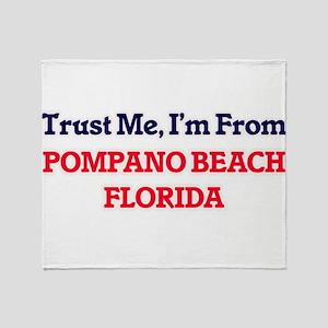 Trust Me, I'm from Pompano Beach Flo Throw Blanket