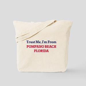 Trust Me, I'm from Pompano Beach Florida Tote Bag