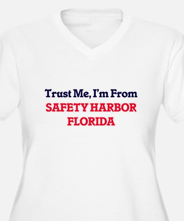Trust Me, I'm from Safety Harbor Plus Size T-Shirt