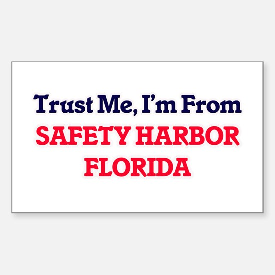 Trust Me, I'm from Safety Harbor Florida Decal