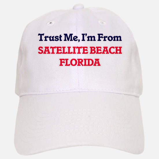 Trust Me, I'm from Satellite Beach Florida Baseball Baseball Cap