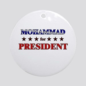MOHAMMAD for president Ornament (Round)