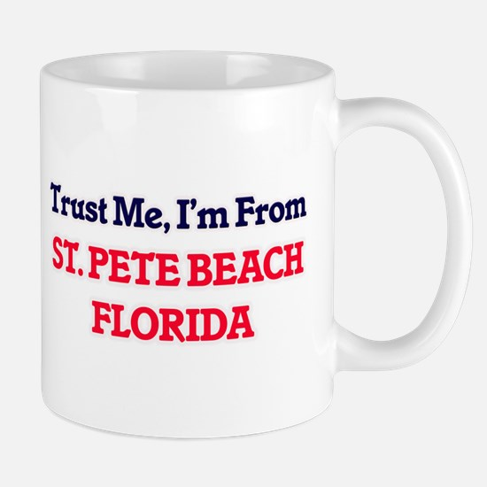 Trust Me, I'm from St. Pete Beach Florida Mugs