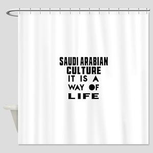 Saudi Arabian Culture It Is A Way O Shower Curtain