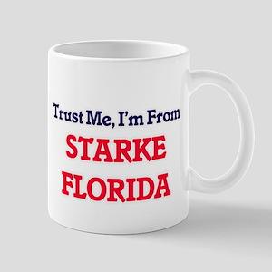 Trust Me, I'm from Starke Florida Mugs