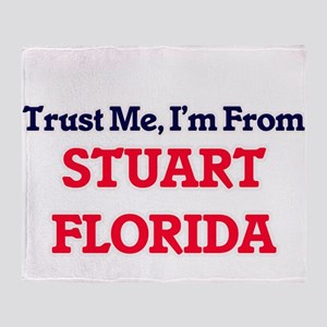 Trust Me, I'm from Stuart Florida Throw Blanket