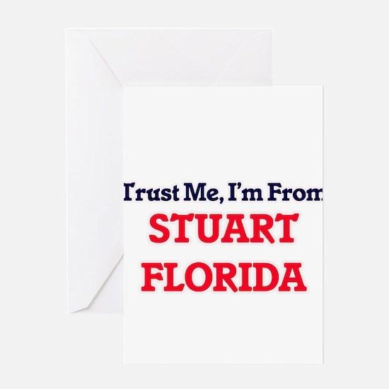 Trust Me, I'm from Stuart Florida Greeting Cards