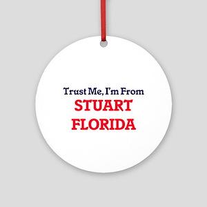 Trust Me, I'm from Stuart Florida Round Ornament