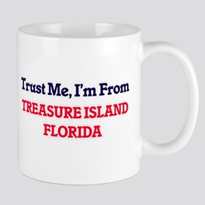 Trust Me, I'm from Treasure Island Florida Mugs