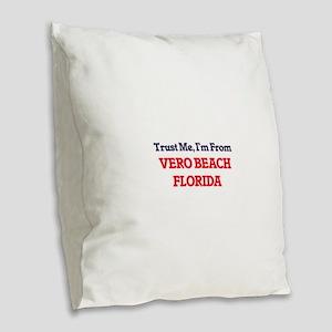 Trust Me, I'm from Vero Beach Burlap Throw Pillow