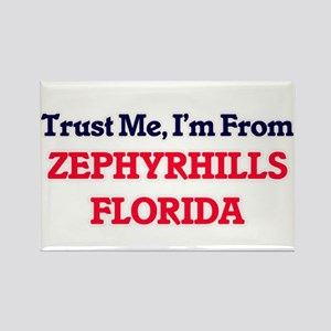 Trust Me, I'm from Zephyrhills Florida Magnets