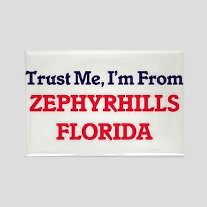Trust Me, I'm from Zephyrhills Florida Magnets