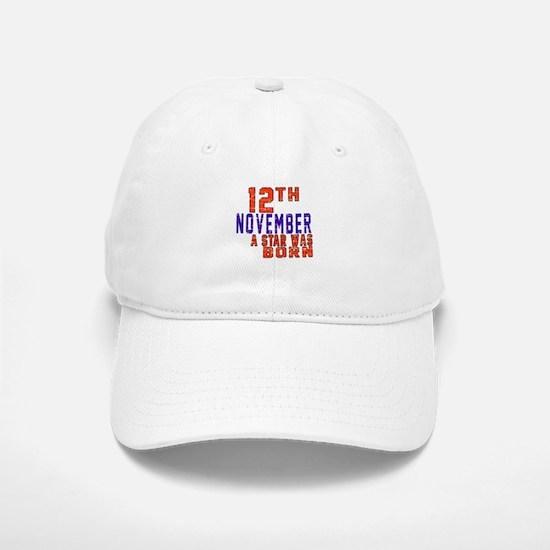 12 November A Star Was Born Baseball Baseball Cap