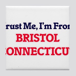 Trust Me, I'm from Bristol Connecticu Tile Coaster