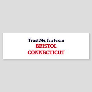 Trust Me, I'm from Bristol Connecti Bumper Sticker