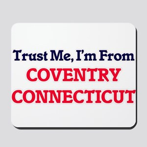 Trust Me, I'm from Coventry Connecticut Mousepad