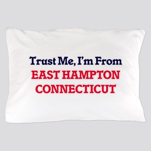 Trust Me, I'm from East Hampton Connec Pillow Case