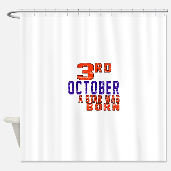 3 October A Star Was Born Shower Curtain