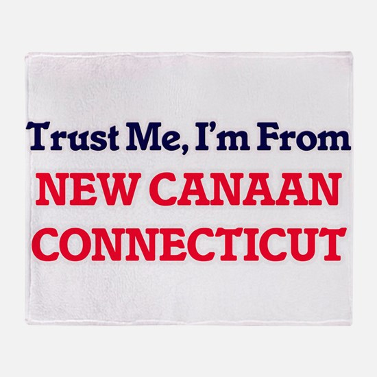 Trust Me, I'm from New Canaan Connec Throw Blanket